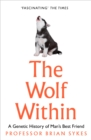 Image for The wolf within  : the astonishing evolution of man's best friend