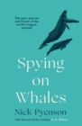 Image for Spying on whales  : the past, present and future of the world's largest animals