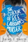 Image for The colour of Bee Larkham's murder