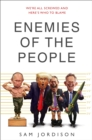 Image for Enemies of the people  : we're all screwed and here's who to blame