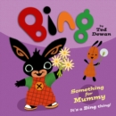 Image for Something for mummy  : it's a Bing thing!