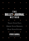 Image for The bullet journal method  : track your past, order your present, plan your future