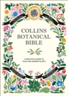 Image for Collins botanical bible  : a practical guide to wild and garden plants