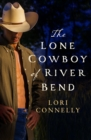 Image for The lone cowboy of River's Bend