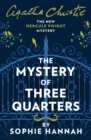 Image for The mystery of three quarters  : the new Hercule Poirot mystery