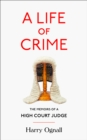 Image for A life of crime  : the memoirs of a High Court judge