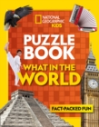 Image for What in the world?  : a fact-packed fun book of world travel themed puzzles