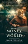 Image for All the money in the world  : the outrageous fortune and misfortunes of the heirs of J. Paul Getty