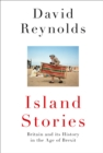 Image for Island stories  : Britain and its history in the age of Brexit