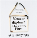 Image for Eleanor Oliphant is completely fine  : the hottest Sunday Times bestseller of 2017