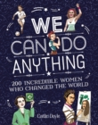 Image for We can do anything  : 200 incredible women who changed the world