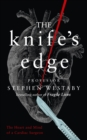 Image for The knife's edge  : the heart and mind of a cardiac surgeon