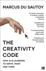 Image for The creativity code: how AI is learning to write, paint and think