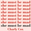 Image for She Must Be Mad