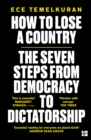 Image for How to lose a country  : the seven steps from democracy to dictatorship