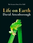 Image for Life on Earth  : the greatest story ever told