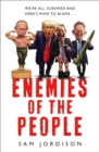 Image for Enemies of the people  : we're all screwed and here's who to blame...
