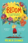 Image for Bloom  : the surprising seeds of Sorrel Fallowfield