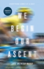 Image for We Begin Our Ascent