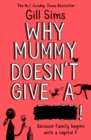Image for Why mummy doesn't give a ****