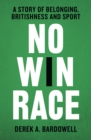 Image for No win race  : a story of belonging, Britishness and sport
