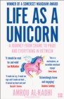 Image for Life as a unicorn  : a journey from shame to pride and everything in between