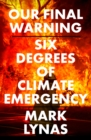 Image for Our final warning  : six degrees of climate emergency