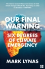 Image for Our final warning: six degrees of climate emergency