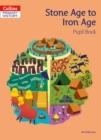 Image for The Stone Age to the Iron Age: Pupil book