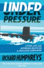 Image for Under pressure  : living life and avoiding death on a nuclear submarine