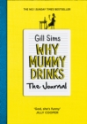 Image for Why Mummy Drinks: The Journal