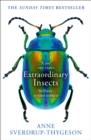 Image for Extraordinary insects  : weird, wonderful, indispensable, the ones who run our world