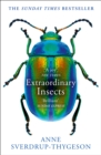 Image for Extraordinary insects: weird, wonderful, indispensable, how they run the world