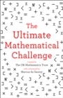 Image for The Ultimate Mathematical Challenge : Over 365 Puzzles to Test Your Wits and Excite Your Mind