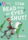 Image for I can read with my eyes shut!