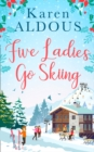 Image for Five ladies go skiing