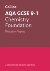 Image for AQA GCSE 9-1 chemistryFoundation,: Practice test papers