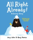 Image for All right already!  : a snowy story