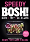 Image for Speedy BOSH!: Over 100 Quick and Easy Plant-Based Meals in 20 Minutes