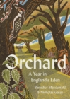 Image for Orchard : A Year in England's Eden