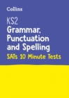 Image for KS2 English grammar, punctuation and spelling SATs  : 10-minute tests for the 2019 tests