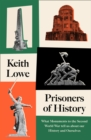 Image for Prisoners of history  : what monuments to the Second World War tell us about our history and ourselves