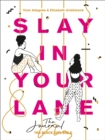 Image for Slay in your lane  : the journal