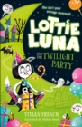 Image for Lottie Luna and the twilight party : 2