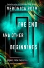 Image for The end and other beginnings  : stories from the future