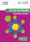 Image for 1st level maths  : aligned to CfE benchmarks,: Teacher guide