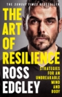 Image for The art of resilience  : strategies for an unbreakable mind and body