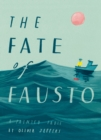 Image for The fate of Fausto  : a painted fable