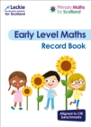 Image for Primary Maths for Scotland Early Level Record Book : For Curriculum for Excellence Primary Maths