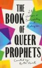 Image for The book of queer prophets  : 24 writers on sexuality and religion